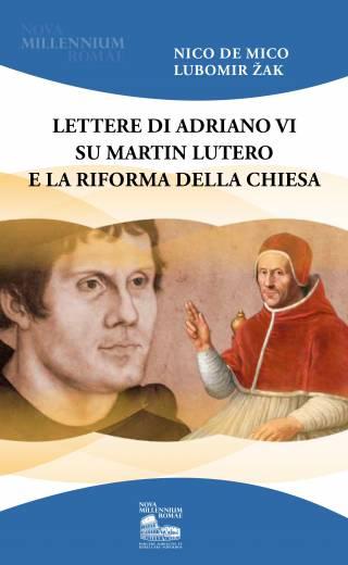 Lettere di Adriano VI su Martin Lutero e la Riforma della Chiesa