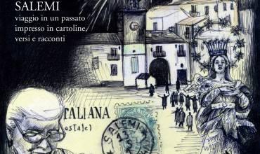 Salemi. Viaggio in un passato impresso in cartoline, versi e racconti